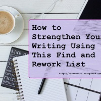 Strengthen Your Fiction Writing with a Find and Rework List